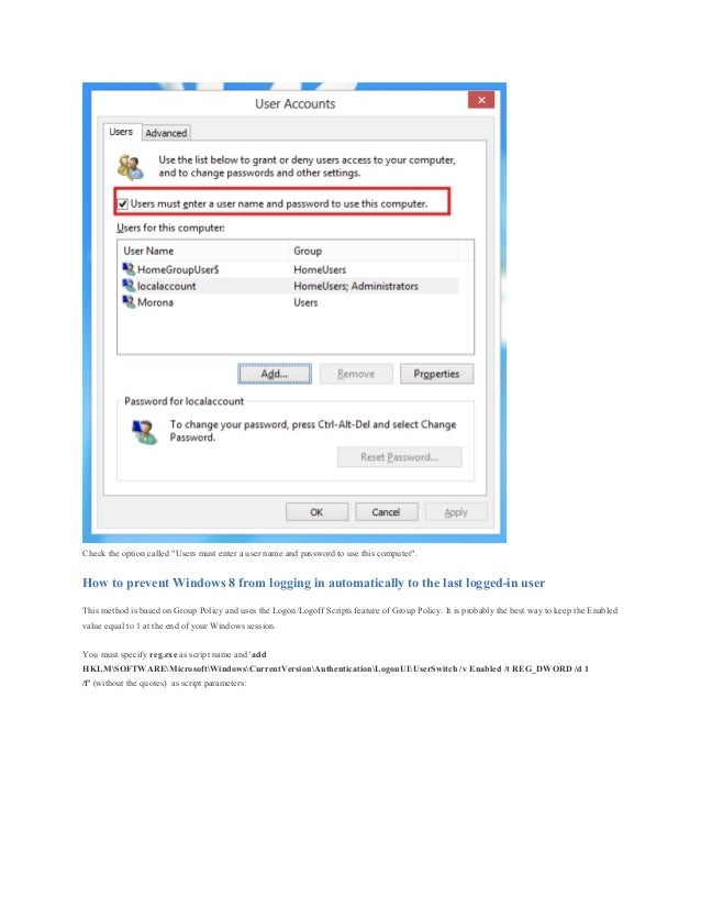 """Check the option called """"Users must enter a user name and password to use this computer"""". How to prevent Windows 8 from lo..."""
