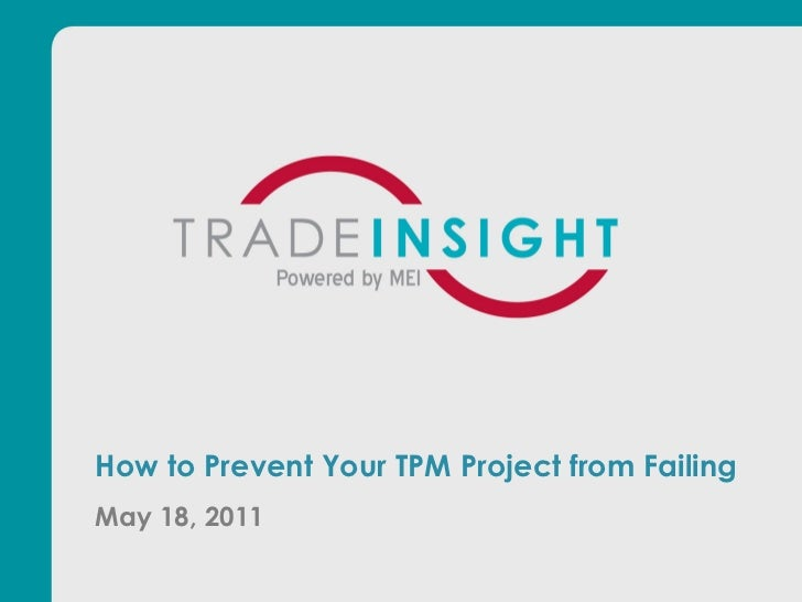 How to Prevent Your TPM Project from FailingMay 18, 2011