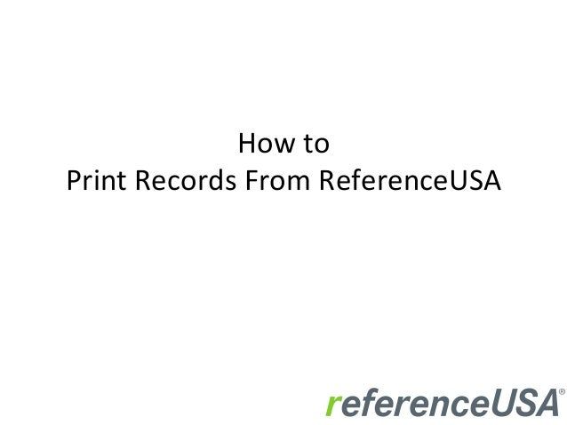 How  to     Print  Records  From  ReferenceUSA