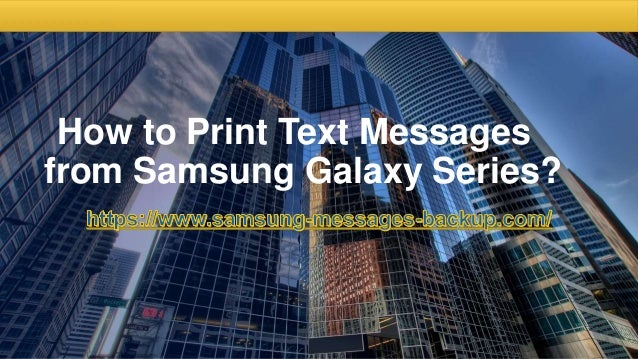 How to Print Text Messages from Samsung Galaxy Series?