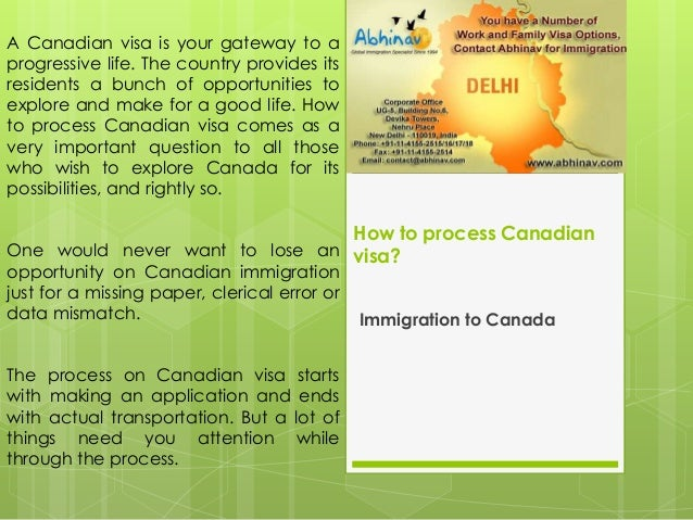 How to process Canadian visa? Immigration to Canada A Canadian visa is your gateway to a progressive life. The country pro...