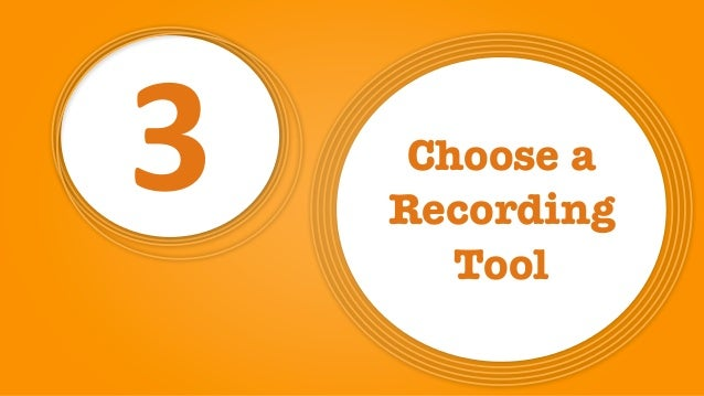 3 Choose a Recording Tool