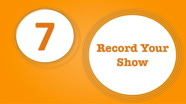 7 Record Your Show