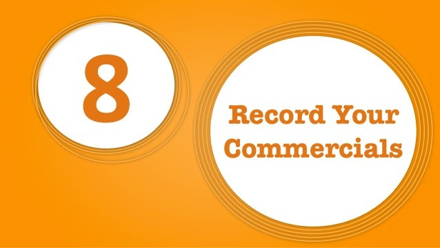8 Record Your Commercials
