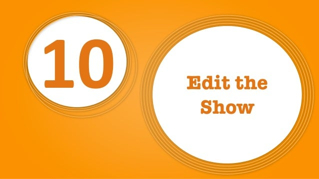 10 Edit the Show