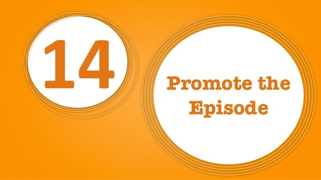 14 Promote the Episode