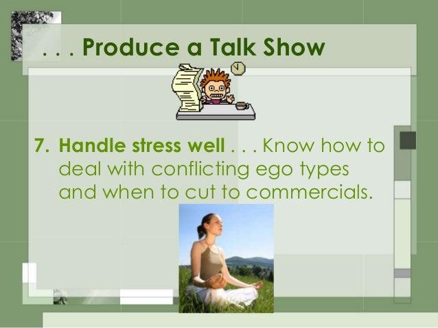 Read more: http://www.ehow.com/how_2120717_produce-talk-show.html#ixzz30qMvwgAF