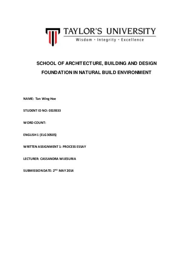 SCHOOL OF ARCHITECTURE, BUILDING AND DESIGN FOUNDATION IN NATURAL BUILD ENVIRONMENT NAME: Tan WingHoe STUDENT ID NO: 03193...