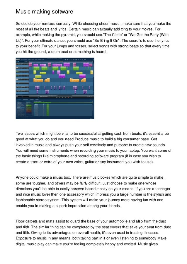 Music making softwareSo decide your remixes correctly. While choosing cheer music , make sure that you make themost of all...