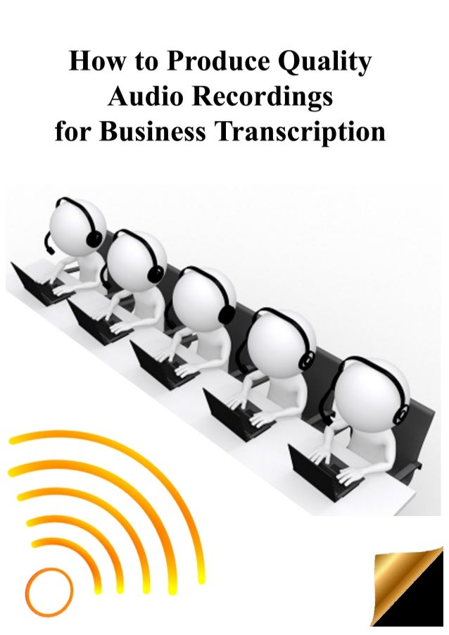 How to Produce Quality Audio Recordings for Business Transcription To get top quality transcripts at affordable cost it is...