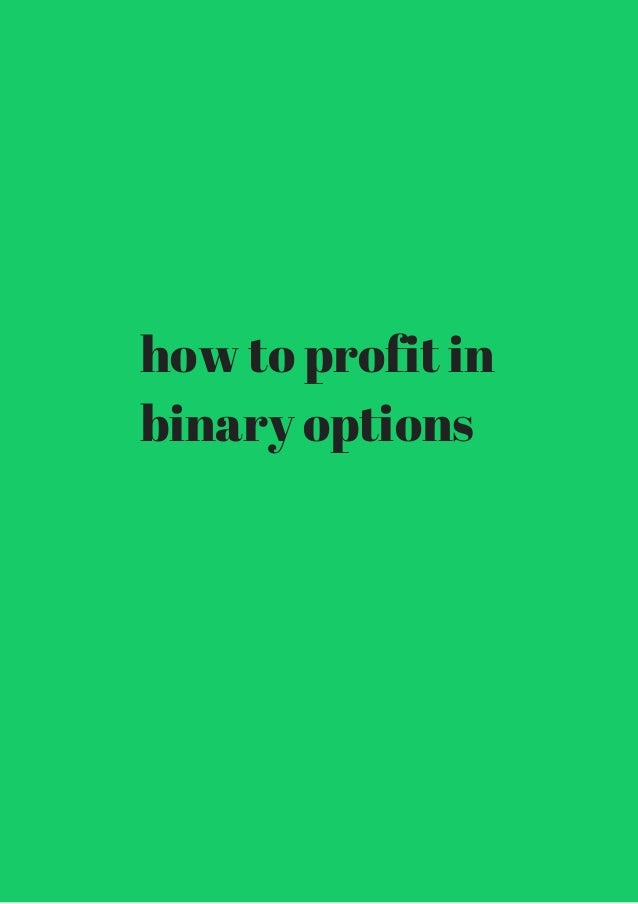 Profits from binary options review