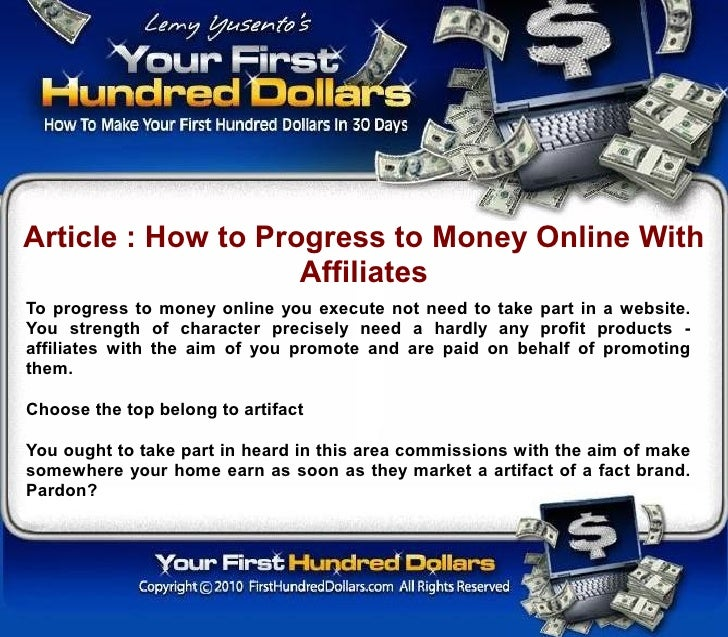 Article : How to Progress to Money Online With                     Affiliates To progress to money online you execute not ...
