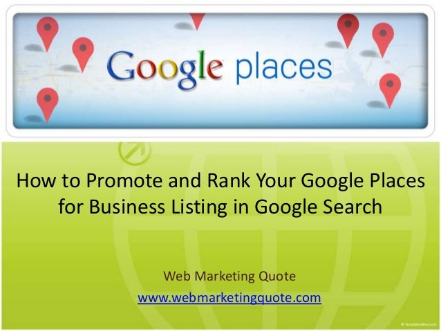 How to Promote and Rank Your Google Places for Business Listing in Google Search Web Marketing Quote www.webmarketingquote...