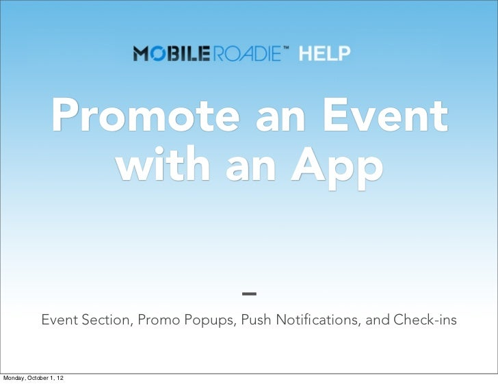 Promote an Event                   with an App             Event Section, Promo Popups, Push Notifications, and Check-insM...