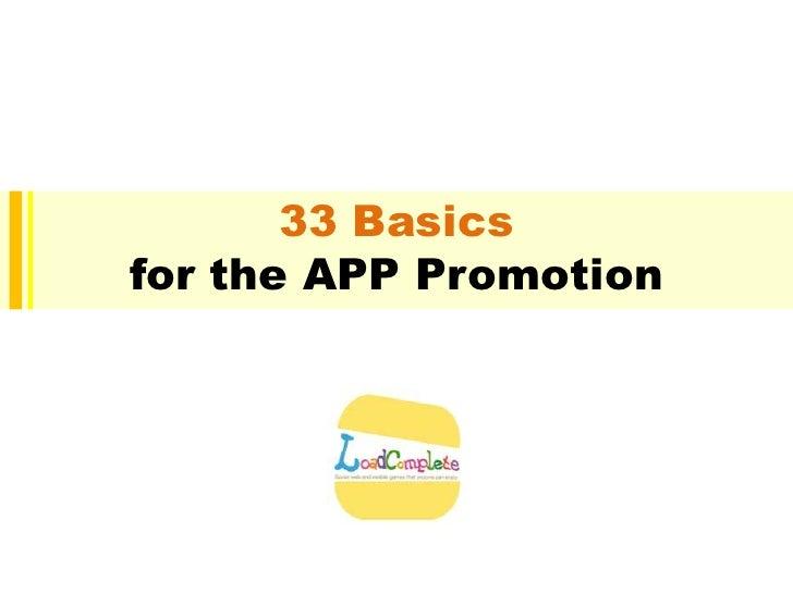 33 Basicsfor the APP Promotion<br />