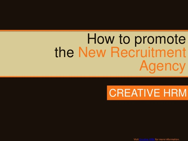 How to promotethe New Recruitment             Agency       CREATIVE HRM           Visit Creative HRM for more information.