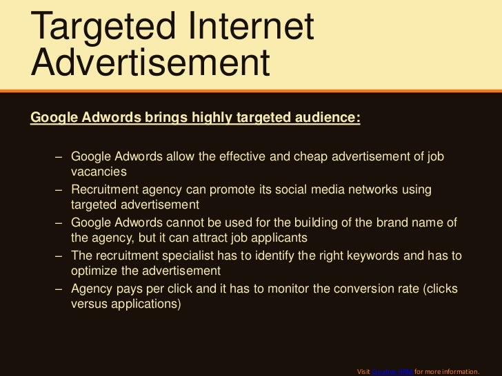 Targeted InternetAdvertisementGoogle Adwords brings highly targeted audience:   – Google Adwords allow the effective and c...