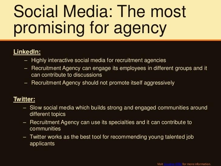 Social Media: The mostpromising for agencyLinkedIn:    – Highly interactive social media for recruitment agencies    – Rec...