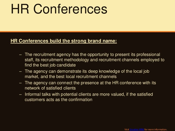 HR ConferencesHR Conferences build the strong brand name:   – The recruitment agency has the opportunity to present its pr...