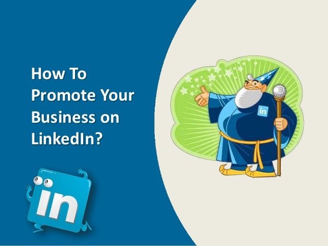 How ToPromote YourBusiness onLinkedIn?