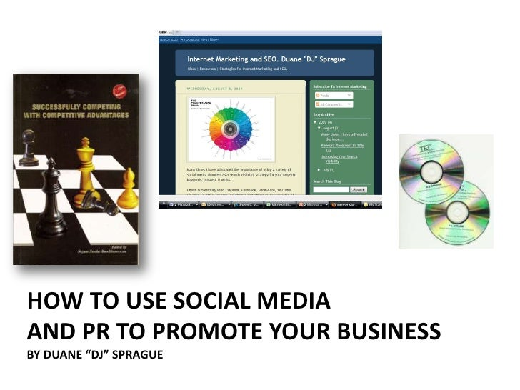 """How to use social media     and pr to promote your businessBy Duane """"DJ"""" Sprague<br />"""