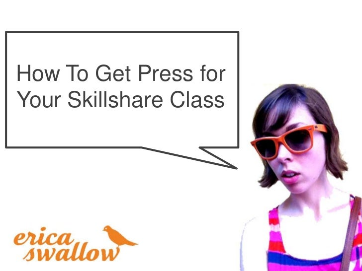 How To Get Press forYour Skillshare Class