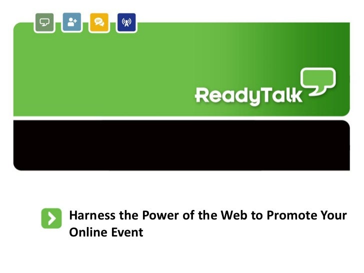 Harness the Power of the Web to Promote YourOnline Event                                 #webinarpromo   1