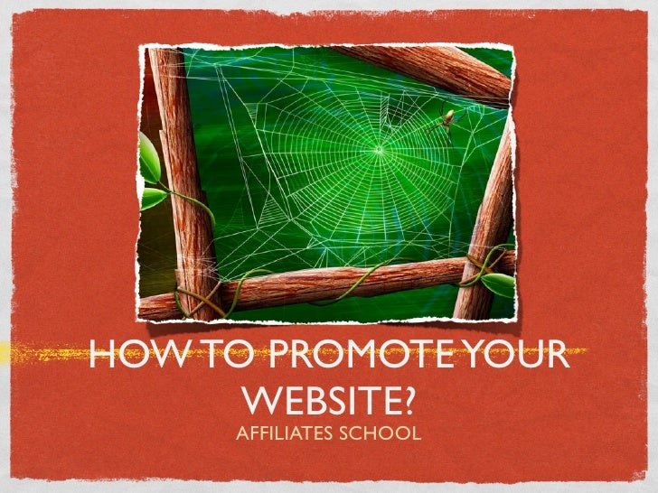 HOW TO PROMOTE YOUR      WEBSITE?     AFFILIATES SCHOOL