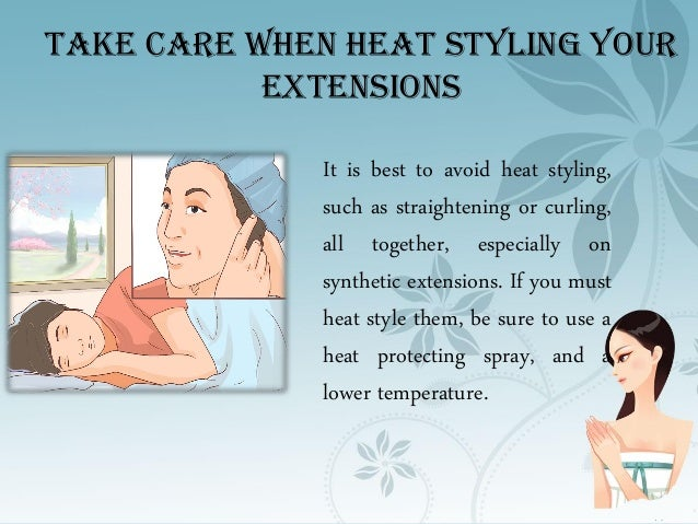 Best tips to properly take care of your hair extensions take care when heat styling your extensions pmusecretfo Choice Image