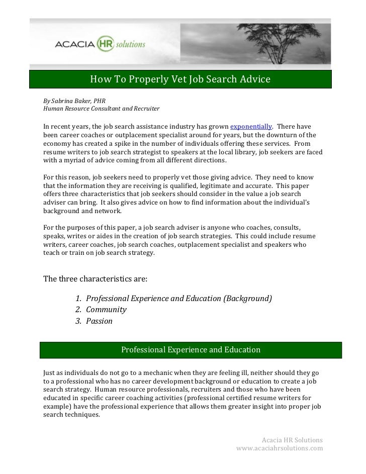 How To Properly Vet Job Search AdviceBy Sabrina Baker, PHRHuman Resource Consultant and RecruiterIn recent years, the job ...