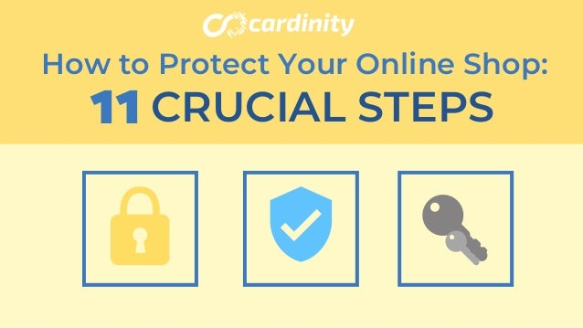CRUCIAL STEPS How to Protect Your Online Shop: 11