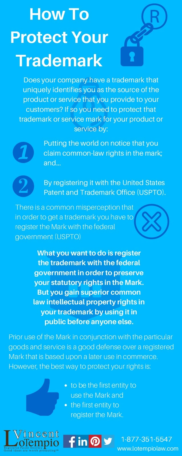 HowTo ProtectYour Trademark ® Does your company have a trademark that uniquely identifies you as the source of the product...