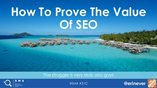 #SMX #31C @erinever The struggle is very real, you guys How To Prove The Value Of SEO