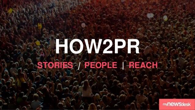 HOW2PR STORIES   PEOPLE   REACH