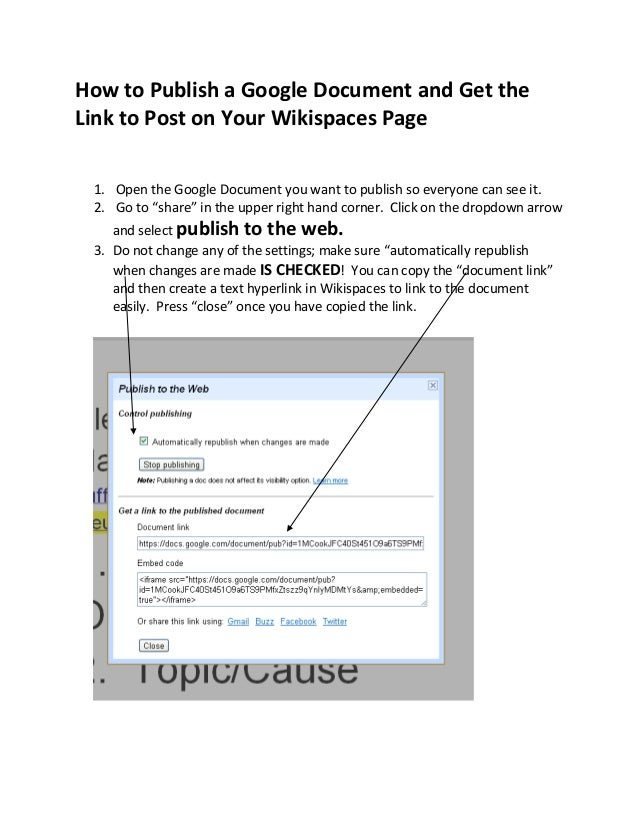 How to Publish a Google Document and Get the Link to Post on Your Wikispaces Page 1. Open the Google Document you want to ...
