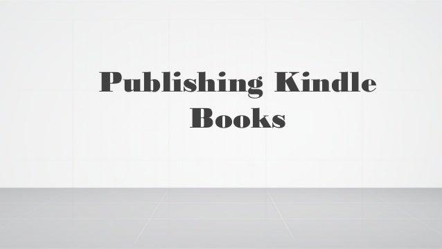 Publishing Kindle Books