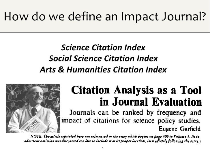 How do we define an Impact Journal?            Science Citation Index        Social Science Citation Index      Arts & Hum...