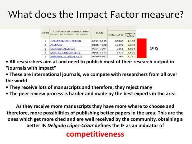"""What does the Impact Factor measure?• All researchers aim at and need to publish most of their research output in""""Journals..."""
