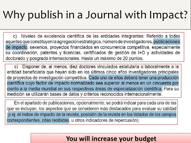 Why publish in a Journal with Impact?            You will increase your budget