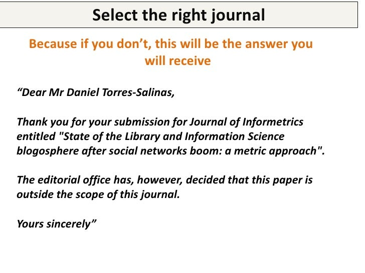 Select the right journalDouble check which type of papers they publish