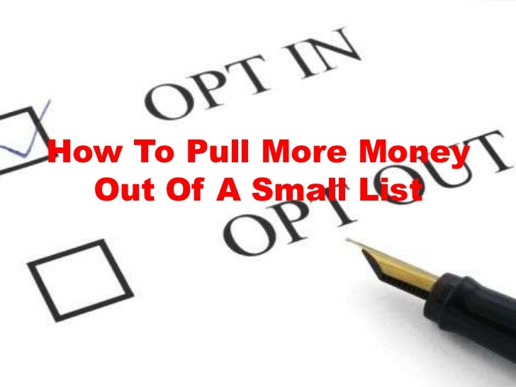 How To Pull More Money  Out Of A Small List