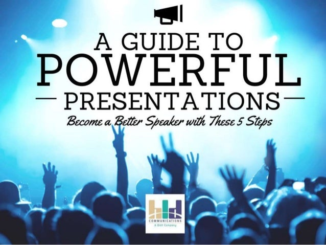 a guide to powerful presentations become a better speaker in 5 steps