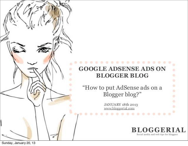 "GOOGLE ADSENSE ADS ON                             BLOGGER BLOG                         ""How to put AdSense ads on a       ..."