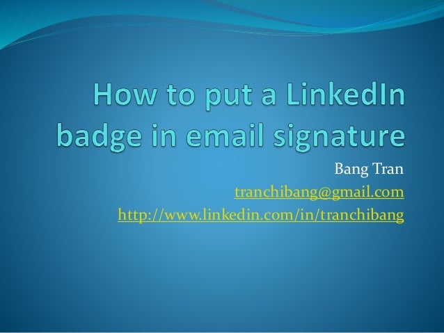 How To Put A Linkedin Badge In Email Signature