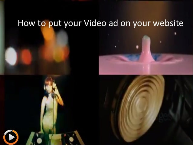 How	   to	   put	   your	   Video	   ad	   on	   your	   website