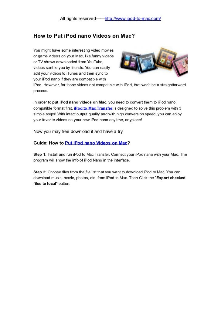 All rights reserved——http://www.ipod-to-mac.com/How to Put iPod nano Videos on Mac?You might have some interesting video m...