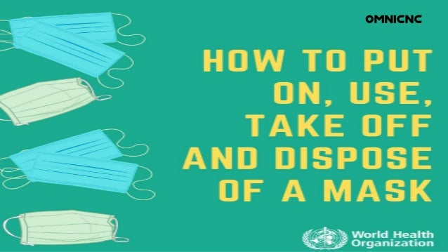 How to Put on Use Take Off and Dispose Face Mask against COVID19?