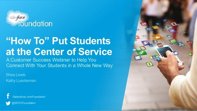 """How To"" Put Students at the Center of Service Shea Lewis Kathy Lueckeman A Customer Success Webinar to Help You Connect W..."