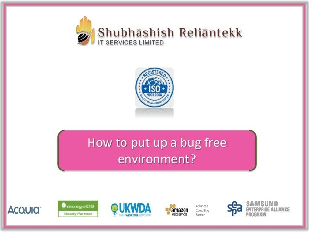 How to put up a bug free environment?