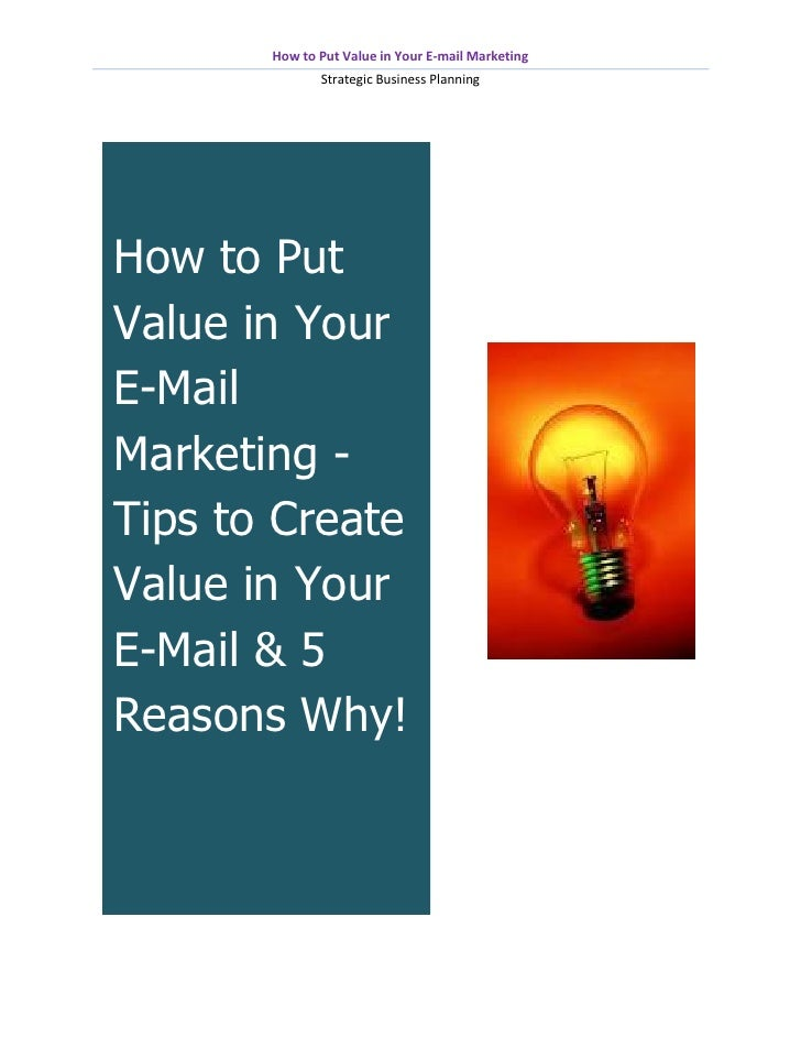 How to Put Value in Your E-mail Marketing              Strategic Business PlanningHow to PutValue in YourE-MailMarketing -...